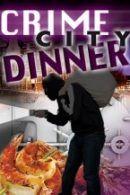 Crime City Dinner